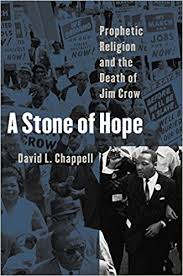 A Stone Of Hope Prophetic Religion And The Death Jim Crow