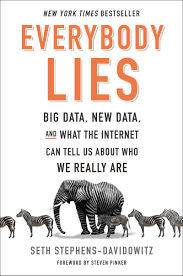 Everybody Lies Big Data New And What The Internet Can Tell Us About Who We Really Are Seth Stephens Davidowitz 9780062390851 Amazon Books