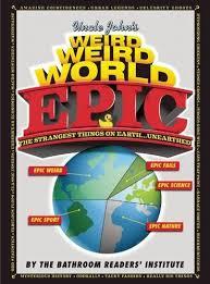 Uncle Johns Bathroom Reader Facts by Uncle John U0027s Weird Weird World Epic Bookoutlet Com