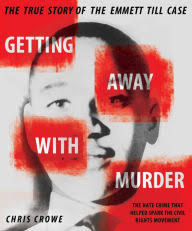 Getting Away With Murder The True Story Of Emmett Till Case