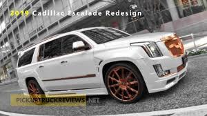 100 Cadillac Truck 2019 Escalade Redesign Review Car 2019