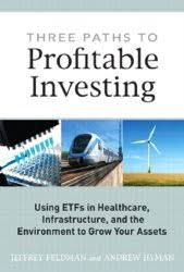 Three Paths To Profitable Investing Using ETFs In Healthcare Infrastructure And The Environment