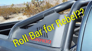 Chevy Roll Bar For Ram Rebel?? - YouTube