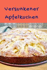 ruckzuck apfelkuchen ein leckerer versunkener kuchen mit