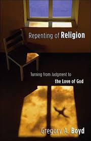 Repenting Of Religion Turning From Judgment To The Love God