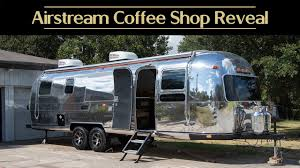 100 Restored Airstream Trailers AIRSTREAM RESTORATION COMPLETED Vintage Trailer Coffee Shop Renovation Full Walk Through