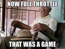 Now Full Throttle That Was A Game - Old Man In Rocking Chair | Meme ... Old Man Sitting In Rocking Chair And Newspaper Vector Image Vertical View Of An Old Cuban On His Veranda A A Young Is Theory Fact Ew Howe Kursi Man Rocking Chair Watching Tv Stock Royalty Free Clipart Image Collection Hickory Porch For Sale At 1stdibs Drawing Getdrawingscom For Personal Use Clipart In Art More Images The Who Falls Asleep At By Ahmet Kamil Kele Rocking Chair Genuine Old Antique Farnworth