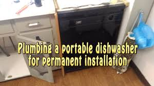 plumbing a portable dishwasher for permanent installation youtube