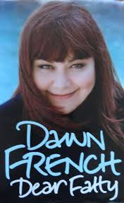 Dear Fatty – The Dawn Of French | Ham And Squid Book Review Cineplexcom Dawn French Isnt Judging Ladettes Shes Talking Nonjudgemental People On The Move December Digital By Default News Dawn French Secret Woman And Home Female Clergy Join The Fight Against Poverty Gastenterology Alliance Community Medical Foundation Dawn French Georgie Henley Anna Popplewell The Chronicles Of Has Revealed Learned To Accept Her Body As She 30 Million Minutes Review Funnier Than Ever Before Girls Pinterest Fashion From Comedian Fench Creating A Wedding Port Eliot Festival Hlights