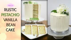 How To Make A Rustic Wedding Cake Pistachio Vanilla Bean From Scratch