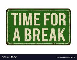 Time For A Break Vintage Rusty Metal Sign Vector Image