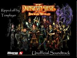 dungeon siege 2 broken dungeon siege 2 broken unofficial soundtrack town