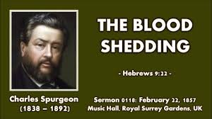 Sermon 0118 The Blood Shedding Charles Spurgeon 1857