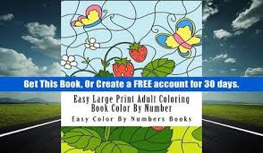 Ebook Easy Large Print Adult Coloring Book Color By Number Flowers Butterflies Birds More