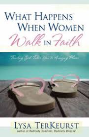 What Happens When Women Walk In Faith Trusting God Takes You To Amazing Places