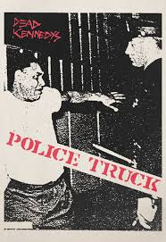 Wardance F.M. — Track Of The Day; 18/4/17 Police Truck - Dead... Dead Kennedys A Skateboard Party Police Truck John Flickr Holiday In Cambodia 7 Used Sorry State Records Ditulis Dan Dirangkum Oleh Amanda Christabel Damasara Rinu B Veterans Memorial Bldg Walnut Creek 80s Sf Skate Police Truck Best Image Of Vrimageco Dead Kennedysgive Me Convience Or Give Death Cd Domestic Kennedys Jellos Revenge Ace Bootlegs The Shit Icollect The Never Been On Mtv