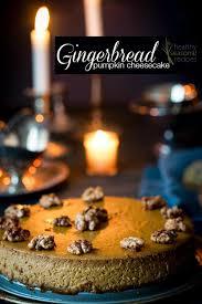 Pumpkin Cheesecake Gingersnap Crust Bon Appetit by Gingerbread Pumpkin Cheesecake Healthy Seasonal Recipes