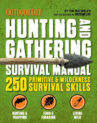 Hunting Gathering Survival Manual Outdoor Life 221 Primitive Wilderness Skills