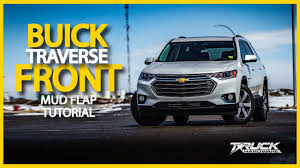 100 Chevy Truck Mud Flaps 2018 Chevrolet Traverse Front Flap Installation YouTube
