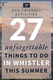 Whistler Summer Activities 27 Things To Do In This Your Ultimate