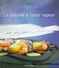 la cuisine à toute vapeur la cuisine a toute vapeur free ebooks