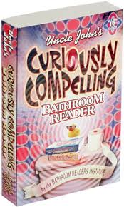 Uncle Johns Bathroom Reader Facts by Uncle John U0027s Curiously Compelling Bathroom Reader Trivia Books