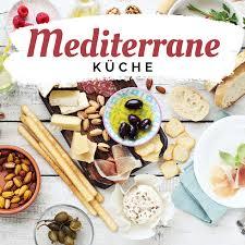 31 mediterrane küche ideen in 2021 rezepte mediterrane