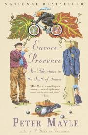 Encore Provence New Adventures In The South Of France Peter Mayle Once Again Acts As My Guide Through Gastronomy Wonders
