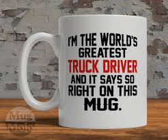 Funny Trucker Mug - I'm The World's Greatest Truck Driver And It ... Just Dropped A Load Truck Driver Shirt Trucker Gift Tow Dad Most Important People Call Me Unisex Wife Coffee Mug Cute For My Cup I Love You Truckload Gifts Semi Truck Fun Driver Ets2 Grand Delivery 2017 Scania S520 V8 Rotterdam North Carolina Toddler Garbage Surprise Each Other Ideas 1405 Best Semi Pictures Images On Pinterest Drivers Keep Calm Im Tshirt Sloganitecom