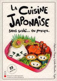 documentaire cuisine japonaise la cuisine japonaise sans sushi ou presque julie blanchin