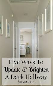 Five Ways To Update And Brighten A Dark Hallway HallwayNarrow HallwaysHallway WallsBrighten RoomColors