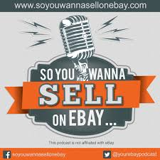 So You Wanna Sell On EBay By Ali Young & Ron LaBeau On Apple Podcasts