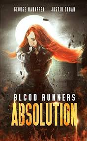 Absolution A Scifi Post Apocalyptic Thriller Blood Runners Book 1 By