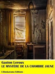 le myst e de la chambre jaune le mystère de la chambre jaune epub gaston leroux achat ebook
