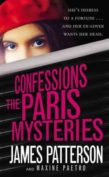 Confessions: The Paris Mysteries - James Patterson and Maxine Paetro