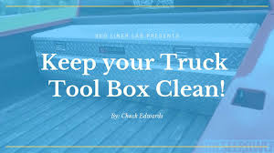 100 Plastic Truck Toolbox How To Clean And Organize Your Bed Tool Box DIY Guide