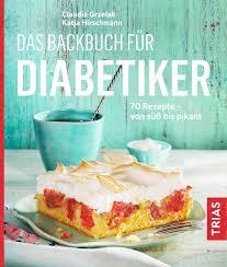 das backbuch für diabetiker 70 rezepte süß bis pikant