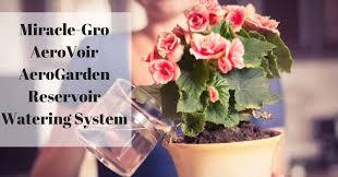 miracle gro aerovoir aerogarden reservoir watering system