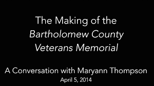 100 Mary Ann Thompson The Making Of The Bartholomew County Veterans Memorial A