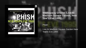 Phish Bathtub Gin Great Went by Weekapaug Groove Live At Madison Square Garden New Year U0027s Eve