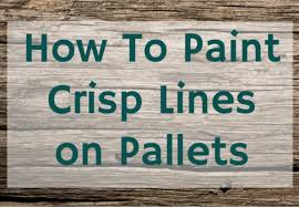 How to Paint Crisp Lines When Stenciling Pallets — Weekend Craft