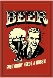 Beer Everybody Needs A Hobby Funny Retro Poster