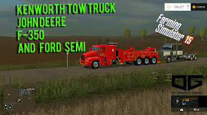 Farming Simulator 2015 Mods- Kenworth Tow Truck, Ford Semi And More ...