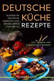 deutsche küche rezepte klassische deutsche gerichte und