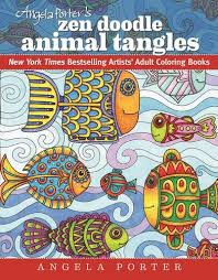 Amazon Angela Porters Zen Doodle Animal Tangles New York Times Bestselling Artists Adult Coloring Books 9781944686031 Porter