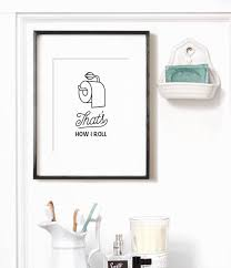 Printable Bathroom Occupied Signs by Funny Bathroom Print Printable Art That U0027s How I Roll