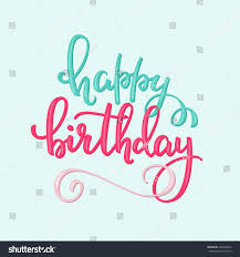 Royalty free Happy Birthday lettering sign quote… Stock