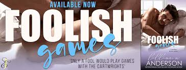Release Blitz FOOLISH GAMES A Cartwright Brother Romance By LILLIANA ANDERSON Is Now LIVE Confidante Lili