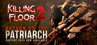 Killing Floor Patriarch Quotes by Get Free Killing Floor 2 Steam Key We Provide Free Steam Codes