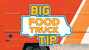 Big Food Truck Tip | Food Network